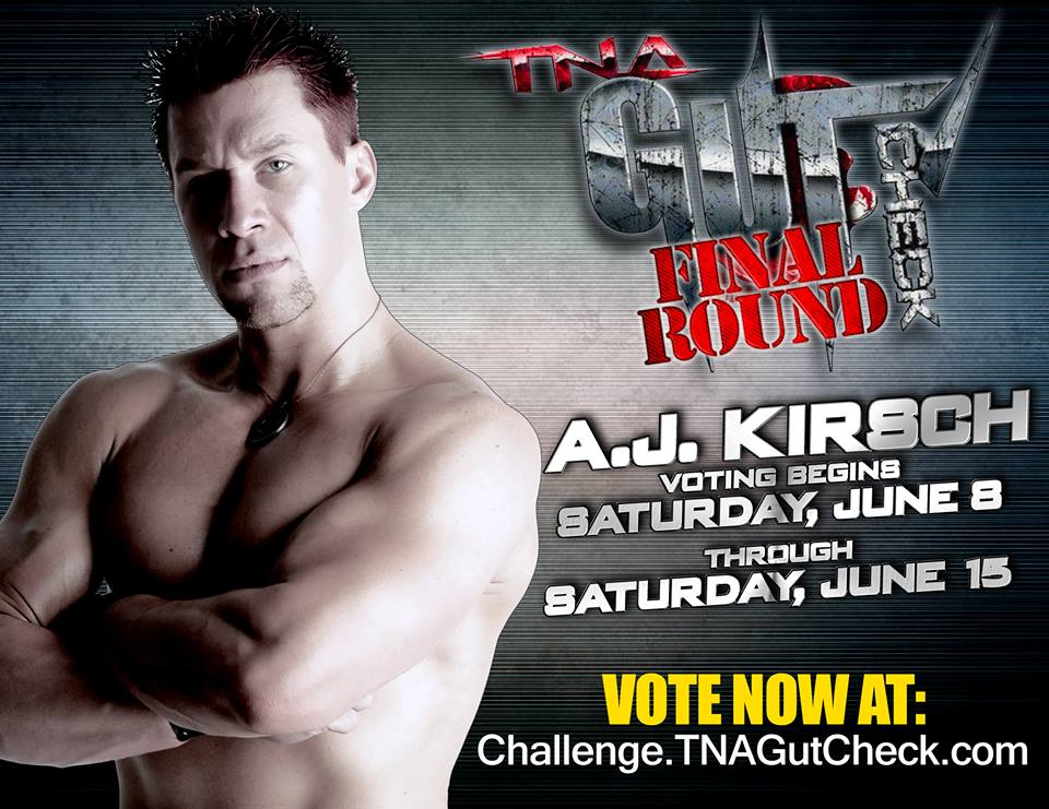 Vendetta Pro Wrestler A.J. Kirsch is in the finals of the TNA Gut Check Challenge!